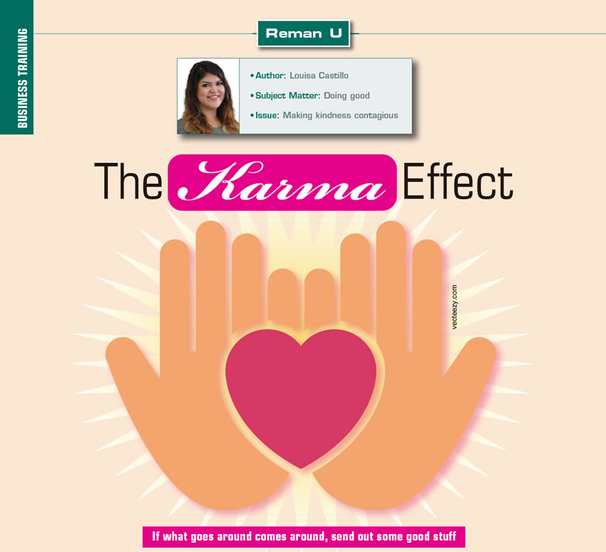 The Karma Effect  Reman U  Author: Louisa Castillo Subject matter: Doing good Issue: Making kindness contagious