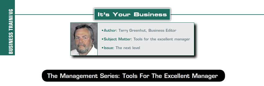 The Good and the Great Manager  It's Your Business  Author: Terry Greenhut Subject Matter: Tools for the excellent manager Issue: The next level