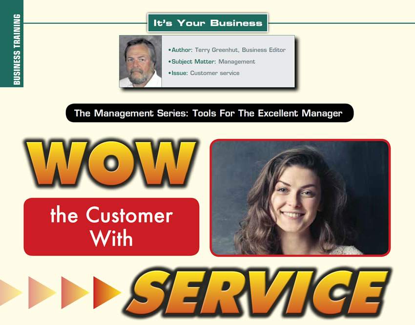 WOW THE CUSTOMER WITH SERVICE!  It's Your Business  Author: Terry Greenhut Subject Matter: Management Issue: Customer service