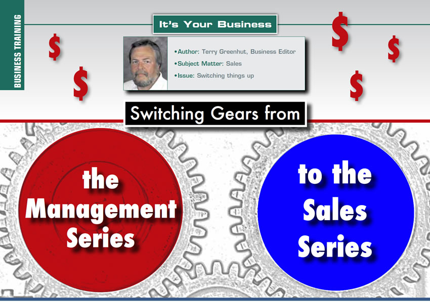THE MANAGEMENT SERIES TO THE SALES SERIES  It's Your Business  Author: Terry greenhut Subject Matter: Sales Issue: Switching things up
