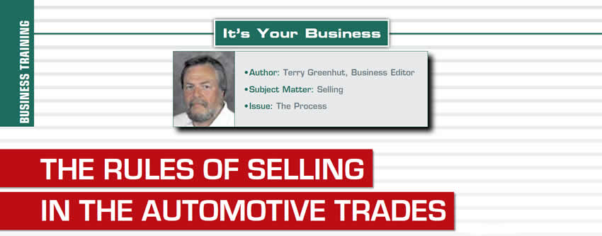 The Rules of Selling in the Automotive Trades  It's Your Business  Author: Terry Greenhut Subject Matter: Selling Issue: The Process