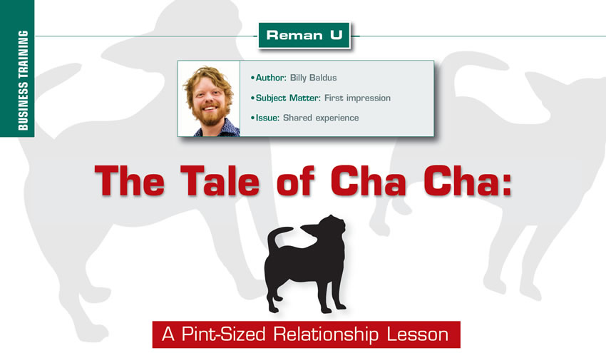 The Tale of Cha Cha: A Pint-Sized Relationship Lesson  Reman U  Author: Billy Baldus Subject matter: First impression Issue: Shared experience
