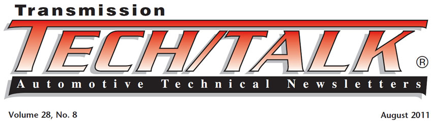 Transmission Tech/Talk August 2011 Issue Volume 28, No. 8