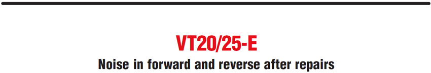 VT20/25-E Noise in forward and reverse after repairs