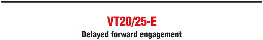 VT20/25-E Delayed forward engagement