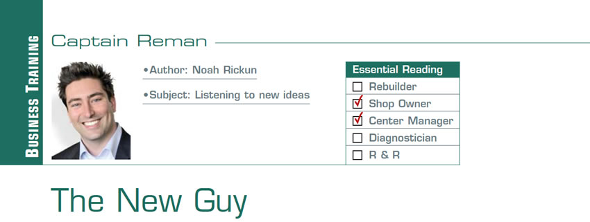 The New Guy  Reman U  Subject: Listening to  new ideas Essential Reading: Shop Owner, Center Manager Author: Noah Rickun