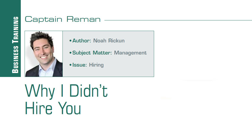 Why I Didn't Hire You  Reman U  Author: Noah Rickun Subject Matter: Management Issue: Hiring