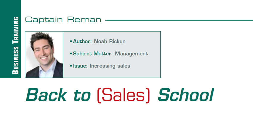 Back to (Sales) School  Reman U  Author: Noah Rickun Subject Matter: Management Issue: Increasing sales