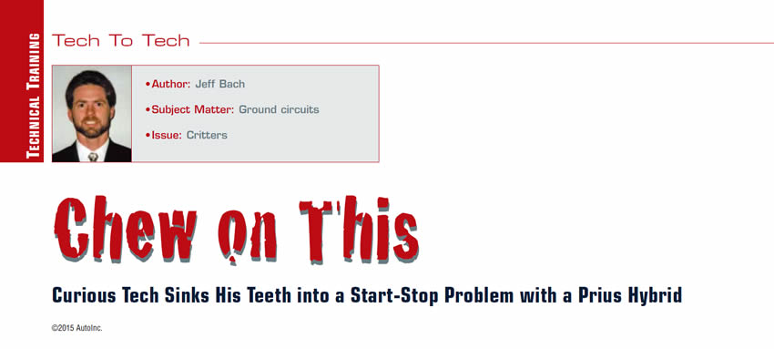 Chew on This: Curious Tech Sinks His Teeth into a Start-Stop Problem with a Prius Hybrid  Tech To Tech  Author: Jeff Bach Subject Matter: Ground circuits Issue: Critters