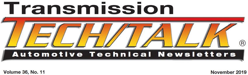 Transmission Tech/Talk November 2019 Issue Volume 36, No. 11