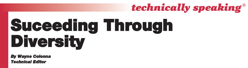 Suceeding Through Diversity  Technically Speaking  Author: Wayne Colonna, Technical Editor