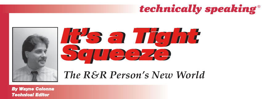 It's a Tight Squeeze  Technically Speaking  Author: Wayne Colonna, Technical Editor  The R&R Person's New World