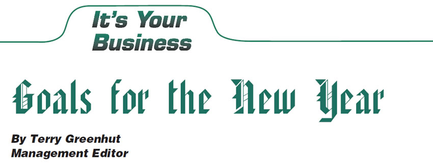 Goals for the New Year   It's Your Business  Author: Terry Greenhut, Management Editor