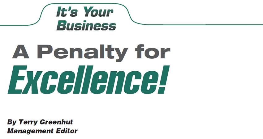 A Penalty for Excellence!  It's Your Business  Author: Terry Greenhut, Management Editor
